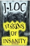 J-Loc - Visions of Insanity