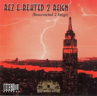 Bust It Records - Rez E-Rekt'ed 2 Reign (Resurrected 2 Reign)