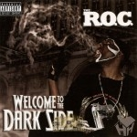 The R.O.C. - Welcome To The Dark Side