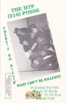 The HTP 216 Posse - There's No Killin What Can't Be Killed