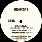 Blaxicans - What's Up / Wake Up / In This Life
