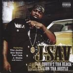 J-Sav - Tha Booth 2 Tha Block: Life On Tha Hustle