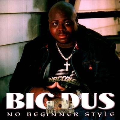 Big Dus - No Beginner Style