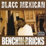 Blacc Mexican - Benchin Bricks