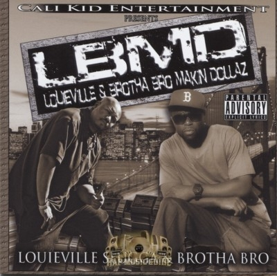 Louieville Slugga & Brotha Bro - L.B.M.D. Loueville & Brotha Bro Makin Dollaz