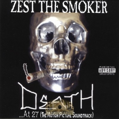 Zest The Smoker - Death... At 27 (The Motion Picture Soundtrack)