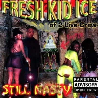 Fresh Kid Ice - Still Nasty
