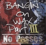Bloods & Crips - Bangin On Wax Part III No Passes