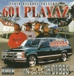 601 Playaz - On 20 Inch Dubbs