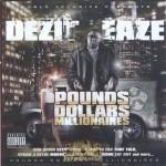 Dezit Eaze - Pounds, Dollars, Millionaires