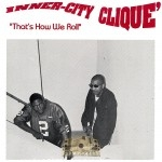 Inner-City Clique - That's How We Roll