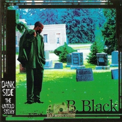 B. Black - Dank Side The Untold Story