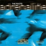 The Roots - Adrenaline