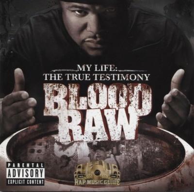 Blood Raw - My Life: The True Testimony