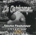 Da Gatekeepaz - Ghetto Phabulous 2 G's & 4-Ever