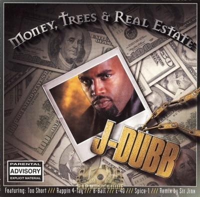 J-Dubb - Money, Trees & Real Estate