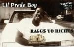 Lil Prede Boy - Raggs To Riches