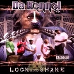 Da Kennel - Lock And Shake