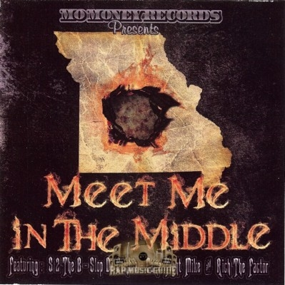 Mo Money Records Presents - Meet Me In The Middle