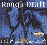 Rough Draft - Call It What You Want