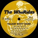 Whoridas - Talkin' Bout' Bank / Taxin'