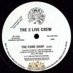2 Live Crew - The Funk Shop