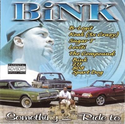 Bink - Something 2 Ride To