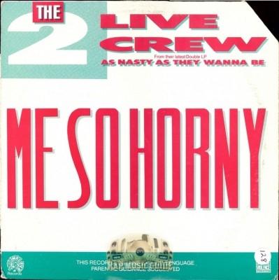 2 Live Crew - Me So Horny