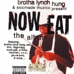 Brotha Lynch Hung - Now Eat - The Album