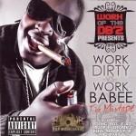 Work Dirty - Work Dirty vs. Work Babee: The Mixtape