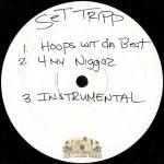 Set Tripp - Hoopz Wit Da Beat / 4 My Niggaz