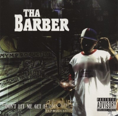 Tha Barber - Don't Let Me Get Famous