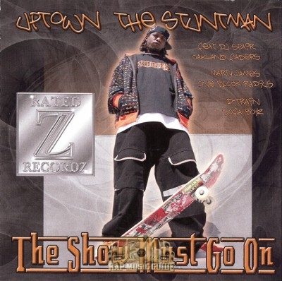 Uptown The Stuntman - The Show Must Go On
