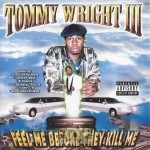 Tommy Wright III - Feel Me Before They Kill Me