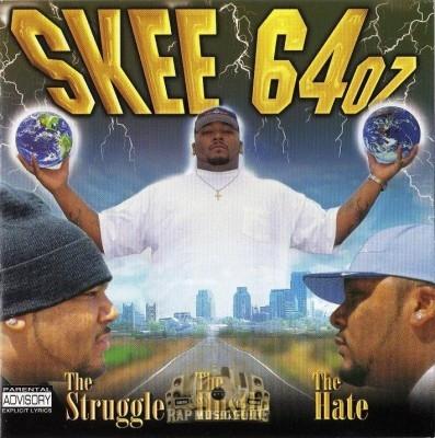 Skee 64 OZ - The Struggle The Hustle The Hate