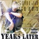 Soulja Slim - Years Later