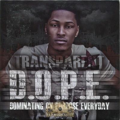 Transparent - D.O.P.E. Dominating On Purpose Everyday