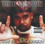 Tino Brown - Who Is Tino Brown?