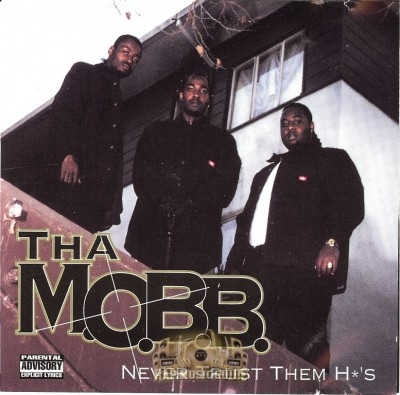 Tha M.O.B.B. - Never Trust Them Hos