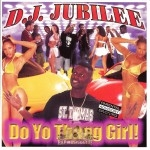 DJ Jubilee - Do Yo Thang Girl