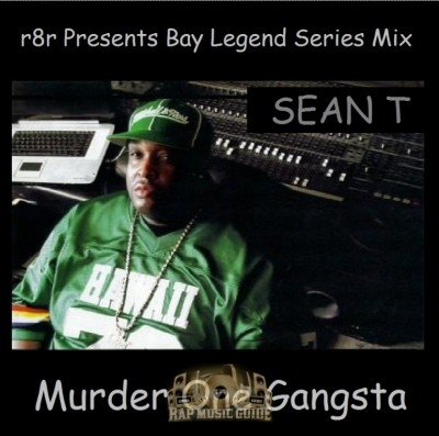 Sean T - Sean T - Murder One Gangsta (Bay Legend Series Mix Vol.3)