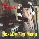 Tha Archivez - Next On Tha Menu