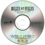 Bullys Wit Fullys - So Hood