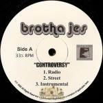 Brotha Jes - Controversy / I Still Love You