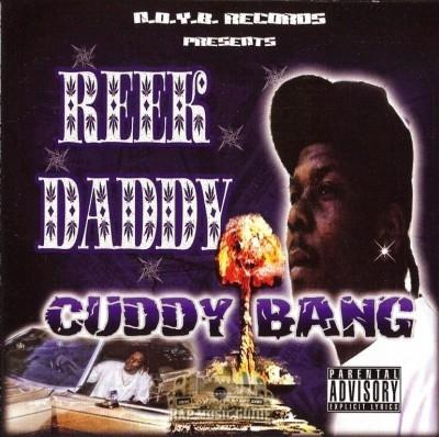Reek Daddy - Cuddy Bang