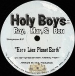 Holy Boys and The Posse - Here Lies Planet Earth