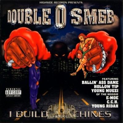 Double O Smeb - I Build Machines