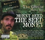 The Ghetto (Tattoo Ant) Presents: Money Seed - The Seed Money