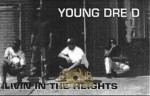 Young Dre D - Livin In The Heights