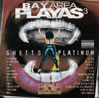 Anonymous & Snakepit Records Present - Bay Area Playas 3: Ghetto Platinum